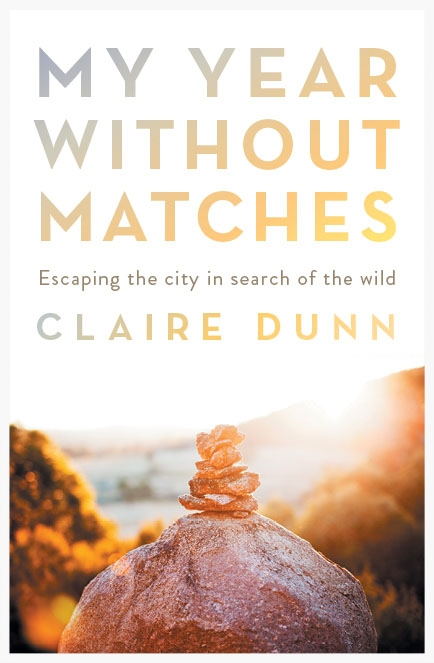 "Cover of ""My Year Without Matches"" book by Claire Dunn"